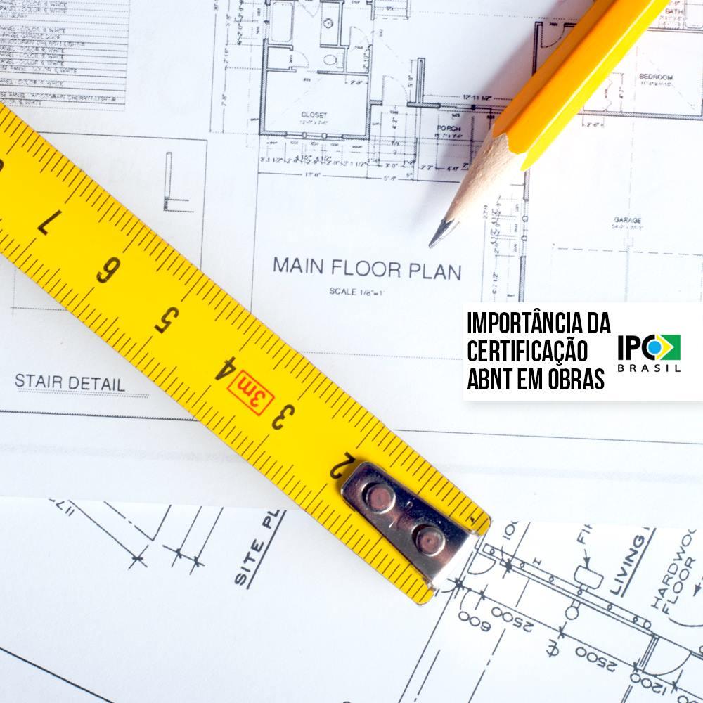 A importância das certificações ABNT em obras
